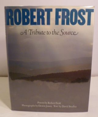 A Tribute to the Source. Robert Frost