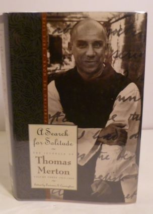 A Search for Solitude Pursuing the Monk's True Life. Thomas Merton.