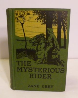 The Mysterious Rider. Zane Grey