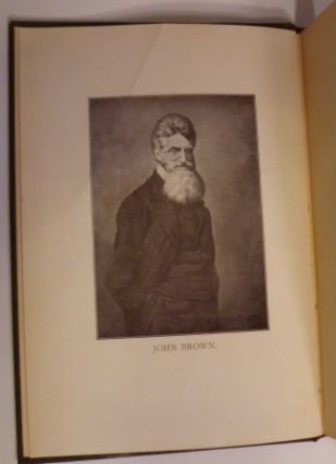The Capture and Execution Of John Brown. A Tale Of Martyrdom.
