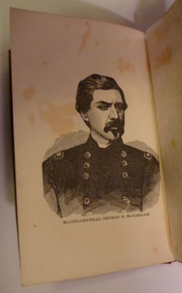 The Life, Campaigns, And Public Services of General McClellan