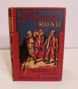The Straight Road. Marjorie L. Pickthall