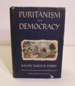Puritanism And Democracy. Ralph Barton Perry