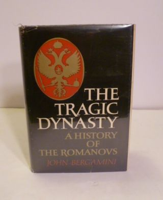 The Tragic Dynasty. John D. Bergamini