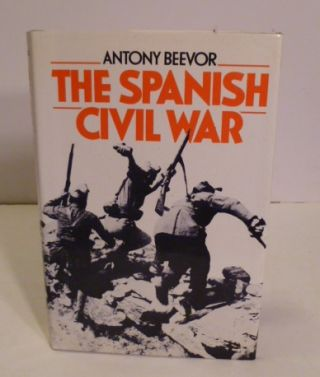 The Spanish Civil War. Antony Beevor