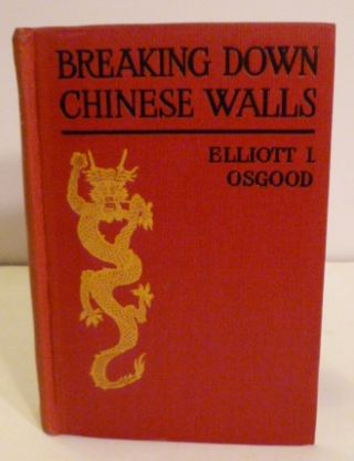 Breaking Down Chinese Walls; From A Doctor's Viewpoint. Elliott L. Osgood