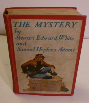 The Mystery. Stewart Edward White, Adams Samuel Hopkins