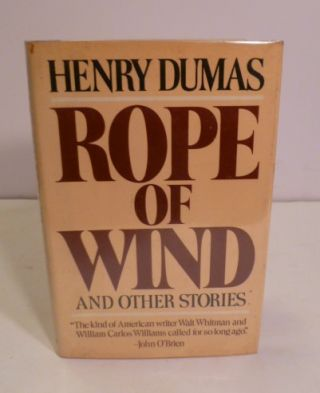 Rope Of Wind And Other Stories. Henry Dumas