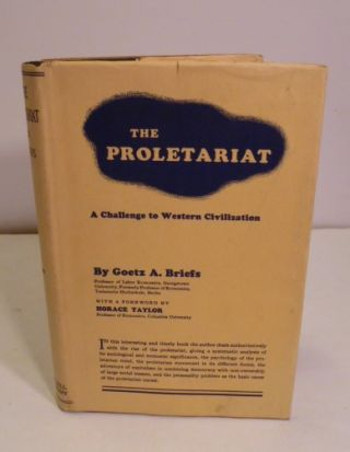 The Proletariat; A Challenge to Western Civilization. Goetz A. Briefs