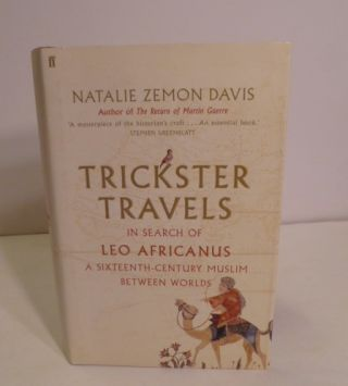Trickster Travels; A Sixteenth-Century Muslim Between Worlds. Natalie Zemon Davis