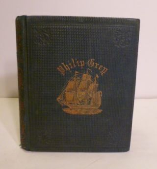 Philip Grey Or Three Months On The Sea. A Voyage to India. S. G. Goodrich