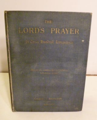 The Lord's Prayer; In Three Hundred Languages. Reinhold- C. I. E. Rost, PH D., LL D