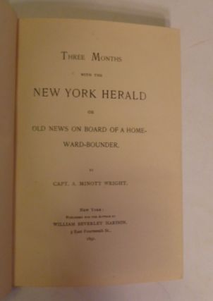 Three Months With The New York Herald Or Old New On Board Of A Home-Ward-bounder