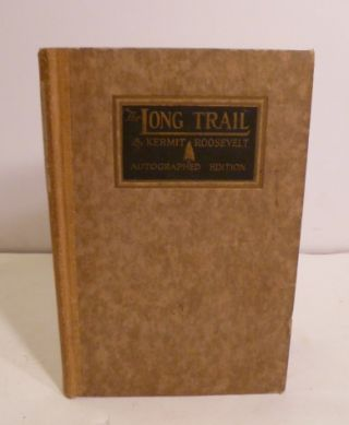 The Long Trail. Kermit Roosevelt.
