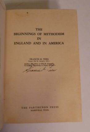 The Beginnings Of Methodism; In England And In America