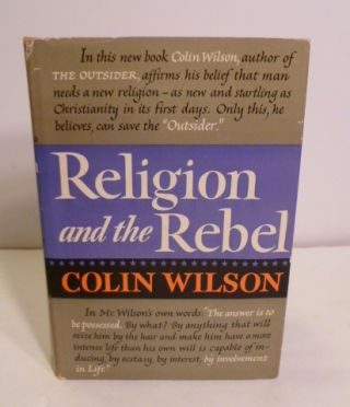 Religion And The Rebel. Colin Wilson.