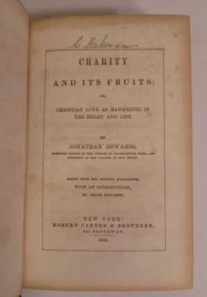 Charity And Its Fruits; Or CHristian Love As Manifested In The Heart And Life
