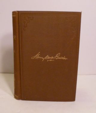 Henry Ward Beecher: A Sketch Of His Career. Lyman Abbott, S. B., Halliday, D. D