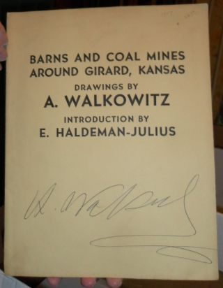 Barns and Coal Mines Around Girard, Kansas. Drawings By A. Walkowitz. Introduction By E....