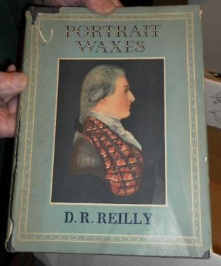Portrait Waxes. An Introduction for Collectors. D. R. Reilly