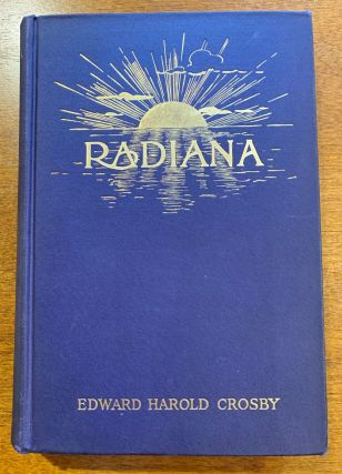 Radiana. A Novel. Edward Harold Crosby