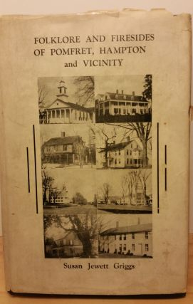 Folklore and Firesides of Pomfret, Hampton and Vicinity. Susan Griggs