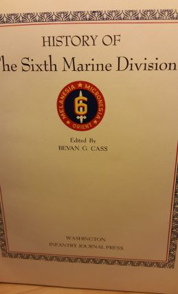 History of the Sixth Marine Division. Bevan G. Cass