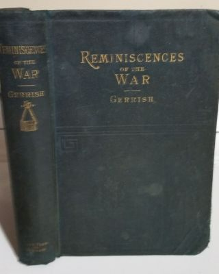 Army Life. A Private's Reminiscences Of The Civil War. Rev. Theodore Gerrish