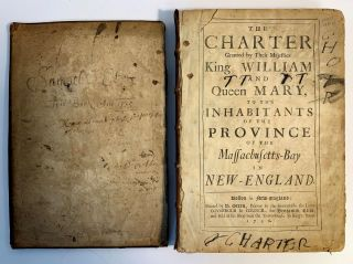 The Charter Granted By Their Majesties King William And Queen Mary To The Inhabitants Of The Province Of The Massachusetts-Bay In New England.