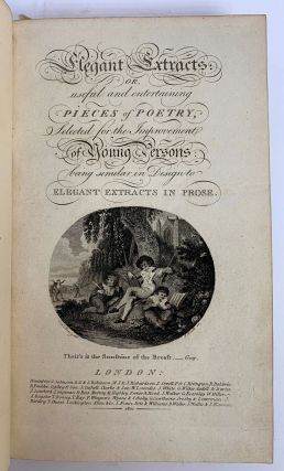 Elegant Extracts: Or, Useful and Entertaining Pieces of Poetry Selected for the Improvement of Young Persons Being Similar in Design to Elegant Extracts in Prose.