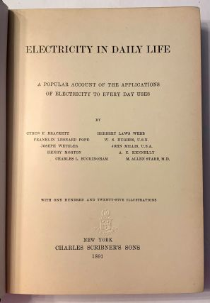 Electricity In Daily Life. A Popular Account Of The Applications Of Electricity To Every Day Uses.