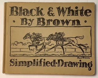 Black and White By Brown. Simplified Drawing. Paul Brown