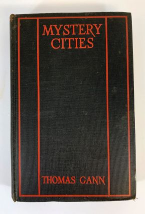 Mystery Cities. Exploration and Adventure in Lubaantun. Thomas Gann, Katherine Anne Porter