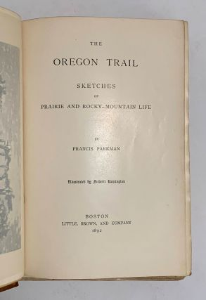 The Oregon Trail. Sketches Of Prairie And Rocky-Mountain Life.