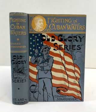 """Fighting In Cuban Waters Or Under Schley On The Brooklyn. (At head of Title: """"Old Glory Series"""".)"""