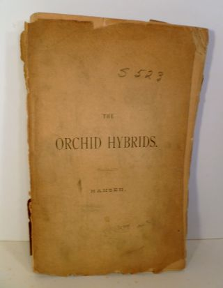 The Orchid Hybrids. Enumeration and Classification of All Hybrids of Orchids. George Hansen.
