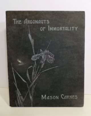 The Argonauts of Imortality. Mason Carnes.