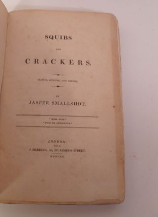 Squibs And Crackers. Serious, Comical, and Tender. By Jacob Smallshot