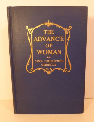 The Advance of Woman. Jane Johnstone Christie
