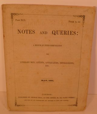 Notes And Queries: A Medium Of Inter-Communication For Literary Men, Artists. Antiquaries,...