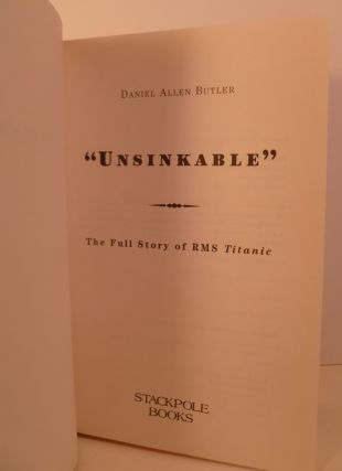 """""""Unsinkable"""". The Full Story of RMS Titanic"""