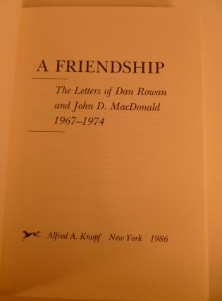 A Friendship The Letters of Dan Rowan and John D. MacDonald 1967-1974