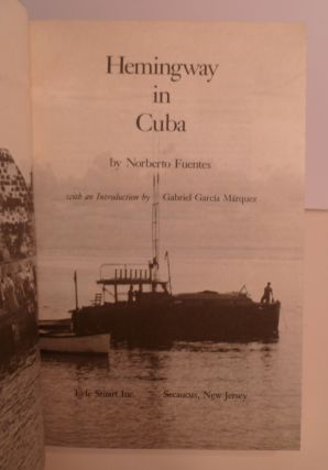 Hemingway In Cuba. With an Introduction By Gabriel Garcia Marquez