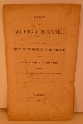 Speech of Mr. John Rockwell, Of Connecticut....On The Finances Of The Country. John Rockwell
