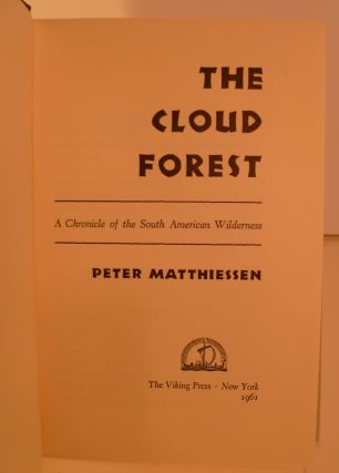 The Cloud Forest. a Chronicle of the South American Wilderness
