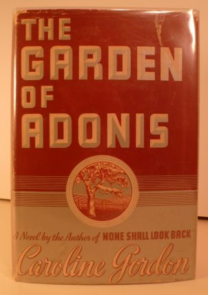 The Garden of Adonis. Caroline Gordon.