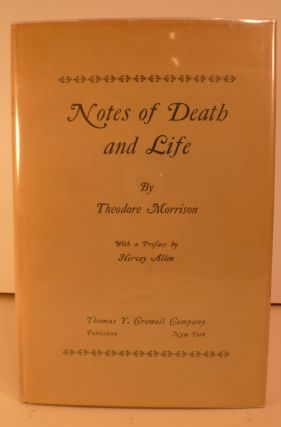 Notes of Death and Life. Theodore Morrison
