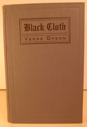 Black Cloth. A Novel. Verne Dyson.