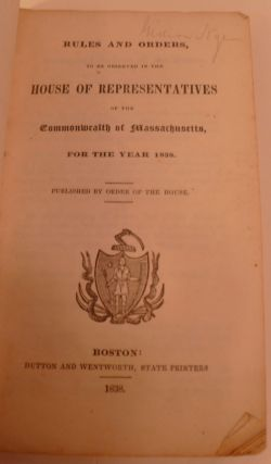 Rules and Orders, To Be Observed In The House Of Representatives Of The Commonwealth Of...