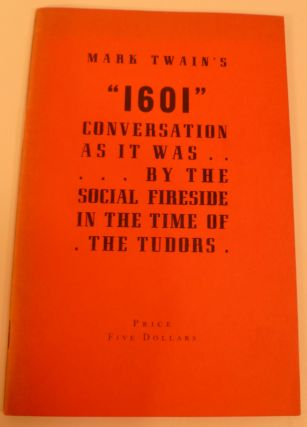 "Mark Twain's ""1601"". Conversation As It Was....By The Social Fireside In The Time Of The Tudors...."